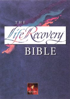 The Life Recovery Bible by Stephen Arterburn (Tyndale House) #books