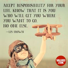 An inspiring quote by Les Brown about #responsibility #passiton www.values.com
