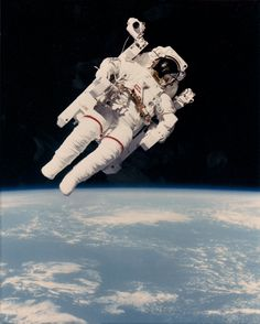 Bruce McCandless first man untethered in space. I was lucky enough to meet Mr. Bruce while I lived in Austin. I got a job as a private nanny for my dear friends Pati and Bruce McCandless (III)! Small World!