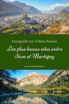 Escapade dans le Valais Suisse, entre Sion et Martigny Switzerland Destinations, Swiss Travel, Voyage Europe, Adventure Travel, Road Trip, Places To Visit, Excursion, Wanderlust, Camping