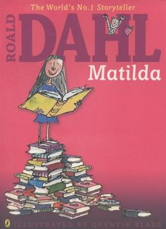 """Dahl,Book,,""""A true genius . Roald Dahl is my hero"""" David Walliams Matilda' parents have called her Matilda Roald Dahl, Roald Dahl Day, Roald Dahl Books, Captain Underpants Series, Literary Characters, Magic Treehouse, 90s Kids, Love Book, Childrens Books"""