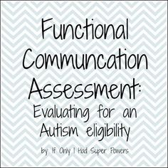 Template ideas for the Functional Communication Assessment for Autism evaluations