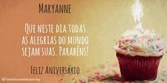 Encontre sua Mensagem para Maryanne no Cartão de Feliz Aniversario. Acesse gratuitamente, escolha a imagem e a frase para enviar no Facebook, WhatsApp, Email e Tumblr.