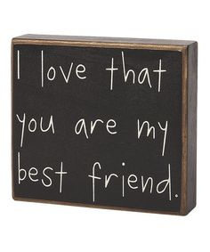 Take a look at this 'My Best Friend' Box Sign by Collins on #zulily today!
