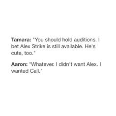 *loudly whispers* Aaron only wanted Call because hE SHIPS CALRON ;)