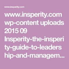 www.insperity.com wp-content uploads 2015 09 Insperity-the-insperity-guide-to-leadership-and-management-issue-2.pdf?elqTrackId=737817d33d6e4c0c9362d271b4d5bfa7&elq=8be3b40b1d934fea8a57a6cfab7a512d&elqaid=7548&elqat=1&elqCampaignId=
