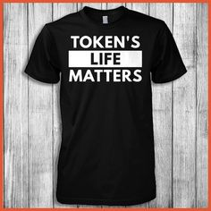 Token's Life Matters T-Shirt