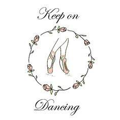 Keep on dancing #ballet #dance #poster #illustration #balletshoes #pointe