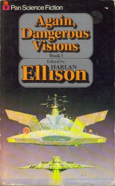 Publication: Again, Dangerous Visions, Book 1  Editors: Harlan Ellison Year: 1977-00-00 ISBN: 0-330-25068-X [978-0-330-25068-9] Publisher: Pan Books  Cover: Angus McKie