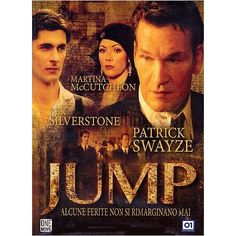Jump: Patrick Swayze    Will see this one day!!