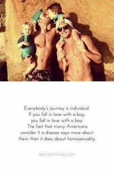 Everybody's journey is individual. If you fall in love with a boy,you fall in love with a boy. The fact that many Americans consider it a disease says more about them than it does about homosexuality