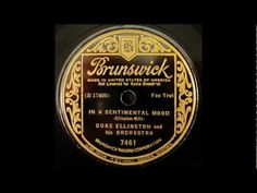 Duke Ellington - In A Sentimental Mood - YouTube Record: Brunswick 7461 ... Recorded April 30, 1935