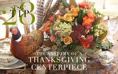TSG Tip 28: The Anatomy of a Thanksgiving Centerpiece. Whether you have a passed down heirloom that occupies the place of honor on your Thanksgiving table or you've just acquired a statement piece that you can't wait to incorporate, putting together a centerpiece takes thought and care. The experts at Tourterelle Floral Design in Charlottesville, VA gave us a few ideas to keep in mind when considering our tabletop decor.