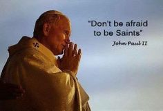 Pope Saint John Paul ii Quotes