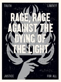 Rage, Rage Against the Dying of the Light by Phil Eggleston for Signs of Resistance Protest Sign Show Dying Of The Light, Protest Signs, Black Screen, Red River, Rage, Holiday Gifts, Tarot, Screen Printing, The Outsiders