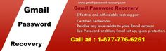 There are various We provide best Gmail Password Recovery just ring a call to our Consultants to gain Help. Call on 1-877- 776-6261 (toll-free) Gmail Password Recovery.Our technicians are well trained and listen up your problems carefully before solved them.