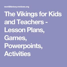 The Vikings for Kids and Teachers - Lesson Plans, Games, Powerpoints, Activities Primary Teaching, Teaching Social Studies, Teaching Resources, Viking Timeline, Vikings For Kids, Norse Religion, Class Presentation, Teacher Lesson Plans, Classroom Behavior