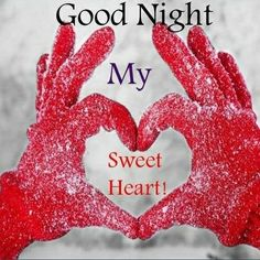 Good Night Sweetheart Já Pinterest Good Night Night A Good