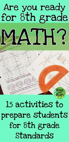 Are you ready for 8th grade math? Activities to prepare students for common core standards. Slope, angles, equations and more