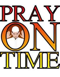 "Praying on Time is Important; Here is some evidence.  We not only have to pray 5 times a day, but that we have to do it on time. The Fourth Major Sin - Not Praying Quran 19:59-60) As for a woman who did not pray, - ""The one who does not pray is an unbeliever.""There is no greater sin after polytheism than missing a prayer. ""The one who has left off the prayer has become a disbeliever."""