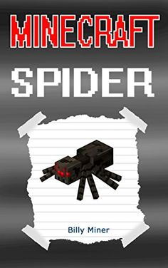 Download free Minecraft Spider: Story of a Minecraft Spider (Minecraft Spider Story Minecraft Spider Books Minecraft Spider Book Minecraft Books Minecraft Stories Minecraft Diary Minecraft Book for Kids) pdf