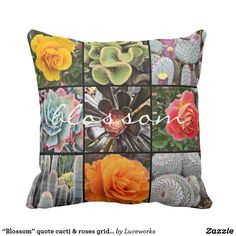 """Blossom"" quote cacti & roses grid photo pillow"