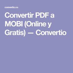 Convertir PDF a MOBI (Online y Gratis) — Convertio
