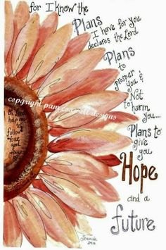 ~•for I know the Plans I have for you declares the Lord • Plans to prosper you • not to harm you • Plans to give you Hope and a future•~