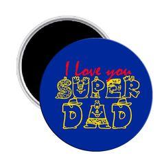 "I Love you Super Dad Magnet Pinback Button 2.25\"""