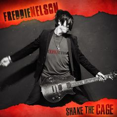 """Shake The Cage"" — Guitar Virtuoso Freddie Nelson Drops A Sizzling Album 