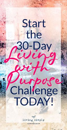 Want to start living a more intentional-purpose driven life? Start the FREE 30-Day Challenge to learn how to do just that. Know your purpose in life--and living for that purpose--will not only provide you with guidance and motivation in your day-to-day life, but will increase your self-esteem, self-worth, happiness, and fulfillment. Start today!