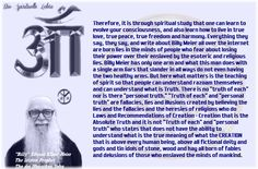 In order to understand what is  the real truth  as taught by the Prophet True Billy Meier, translate some passages of the Book  TRUTH GOBLET  which post here for all to read and understand the words of this book that is TRUE Koran without lies and without forgeries. The Spiritual Teachings of 7 (Seven) True Prophets:    Henoch (Enoch), Elia (Elijah), Jesaja (Isaiah), Jeremia (Jeremiah),   Jmmanuel (Immanuel / Emmanuel), Muhammad (Mohammed) and Meier (BEAM