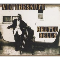 Vic Chesnutt - Ghett