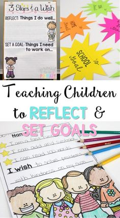 Teaching children to reflect and set goals using 3 stars and a wish. Includes 2 FREEBIES to print and use in your classroom.