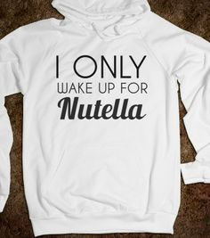 i only wake up for nutella - glamfoxx.com - Skreened T-shirts, Organic Shirts, Hoodies, Kids Tees, Baby One-Pieces and Tote Bags
