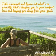 Take a moment and figure out what's in your life that's keeping you in your comfort zone and keeping you away from your goals. #goals #bridalicious #bridaliciousbootcamp #fitwife4life #comfortzone @fitwife4life