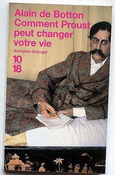 """Proust images.....Comment Proust peut changer votre vie,"""" by Alain de Botton"""