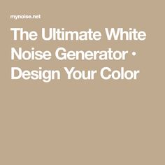 By masking distracting sounds, White Noise helps you to Focus, Relax and Sleep. White Noise Generator, Design Your Own, Color, Stay Fit, Medicine, Colour, Colors