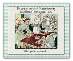 Retro Funny Vintage Nurse You know your a by promisemeflowers, $12.00