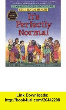 Its Perfectly Normal (Turtleback School  Library Binding Edition) (Family Library (Prebound)) (9781417661688) Robie H. Harris, Michael Emberley , ISBN-10: 1417661682  , ISBN-13: 978-1417661688 ,  , tutorials , pdf , ebook , torrent , downloads , rapidshare , filesonic , hotfile , megaupload , fileserve