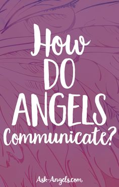 How Do Angels Communicate?