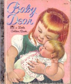 Little Golden Books: Baby Dear~ an Eloise Wilkin book. The books illustrated by Eloise Wilkin are the most precious of all the Little Golden Books. Book Club Books, The Book, My Books, Story Books, Baby Boys, Baby Play, Carters Baby, Love Your Sister, Baby Sister