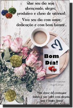 Foto: Bom dia!_____________ Que seu dia seja abençoado, alegre produtivo e cheio de vitórias_______________ Viva seu dia com amor dedicação e bom humor...______ Não deixe de contagiar todos à sua volta com alegria, paz e muito amor.___________ Acredite no seu dia com um olhar positivo, com coragem , disposição alegre e faça acontecer____________ Tenha um dia maravilhoso!__________________ Peace Love And Understanding, Peace And Love, Nova Chance, Gifs, Fashion Ideas, Women's Fashion, Reyes, Suzy, Namaste