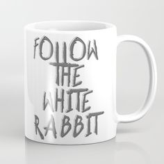 Follow the white Rabbit, surreal Alice in Wonderland design, gray grunge style letters Mug Free Worldwide Shipping on Everything + $5 Off Coffee Mugs & Phone Cases Today!