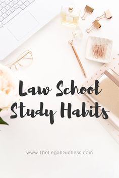 Study habits for success in law school!