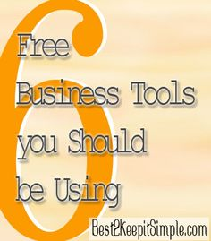 6 Free Business Tools You Should Be Using - Best2KeepItSimple.com