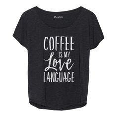 Coffee is without a doubt our love language. This comfy dolman style top hangs off your body perfectly and is soft to the touch. Love Languages, T Shirts For Women, Hoodies, My Love, Tees, Mens Tops, Shopping, Coffee Lovers, Stay Tuned