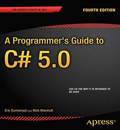 A Programmer's guide to C# 5.0 / Eric Gunnerson, Nick Wienholt