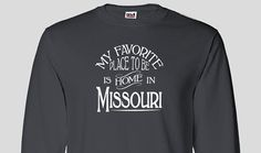 Missouri Home Long Sleeved T-shirt, My Favorite Place To Be Is Home In Missouri