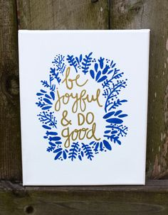 Be Joyful & Do Good / 8 x 10 canvas / canvas quote / blue and gold canvas / painting / on Etsy